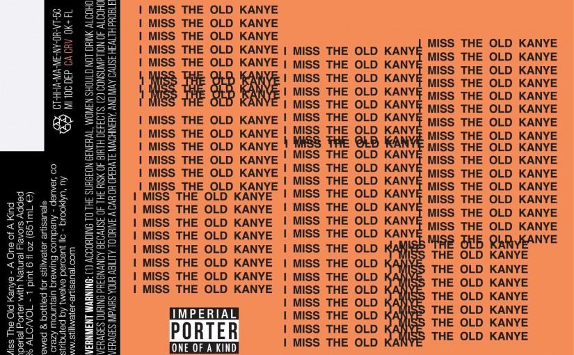 Stillwater-Artisanal-I-Miss-the-Old-Kanye